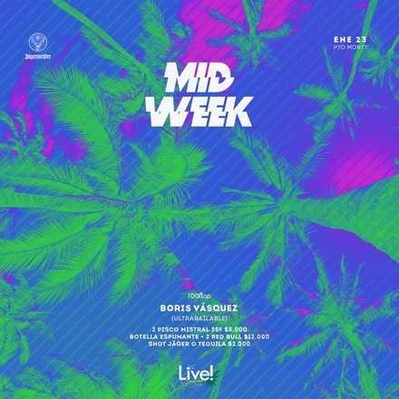 MID WEEK // #LIVEGROUP // DJ BORIS VASQUEZ
