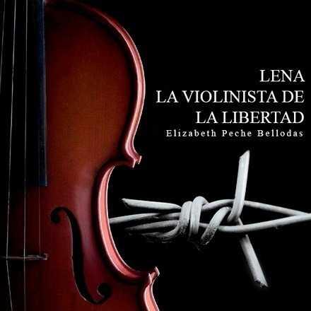 Lanzamiento obra Lena la Violinista de la Libertad