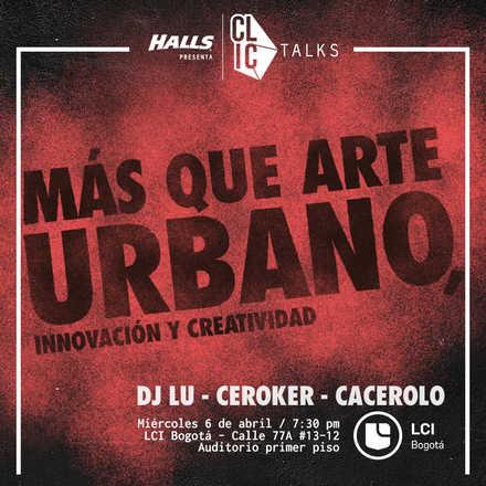 CLIC Talk - Arte Urbano (Evento Gratuito)