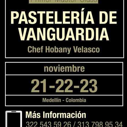 "Primer Master Class ""Pastelería de Vanguardia"" By Hobany Velasco"