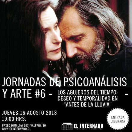 """Jornadas de Psicoanálisis y Arte #6 - Los agujeros del tiempo: Deseo y temporalidad en """"Antes de la lluvia"""""""