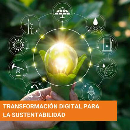 Transformación Digital para la sustentabilidad