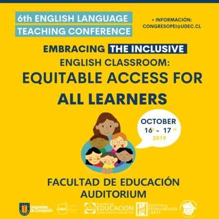 """UdeC 2019 English Teaching Conference - """"Embracing the Inclusive English Classroom: Equitable Access for All Learners"""""""