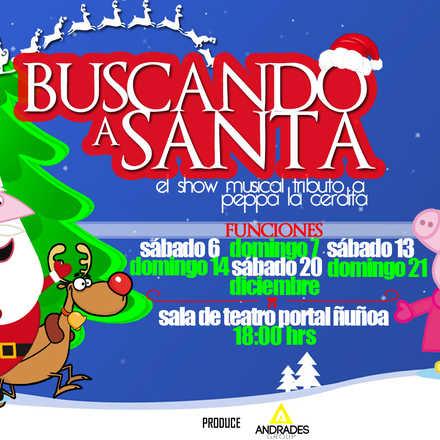 BUSCANDO A SANTA, El musical Tributo a Peppa La Cerdita (07-12)