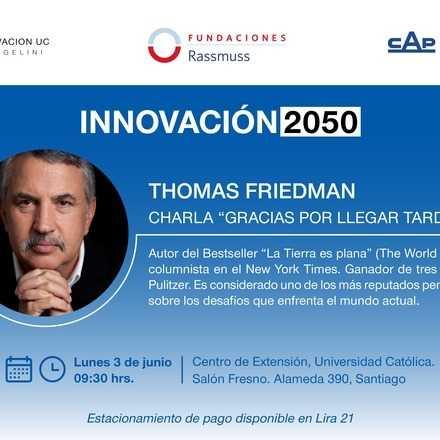 "INNOVACIÓN 2050 presenta: Thomas Friedman, ""Gracias por llegar tarde"""