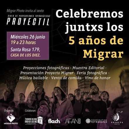 Ciclo Proyectil 6: Celebremos juntxs los 5 años de Migrar