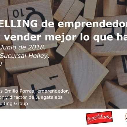 Taller: STORYTELLING de emprendedores; Contar y vender mejor lo que hacemos.