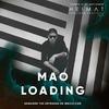 MAO LOADING