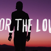 For The Love (4 minutos)